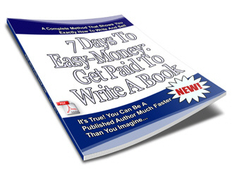 Product picture 7 Days To Easy Money - Get Paid To Write A Book